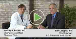 Dr. Roizen and Dr. Loeppke Video